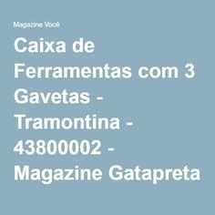 Caixa de Ferramentas com 3 Gavetas - Tramontina - 43800002 - Magazine Gatapreta