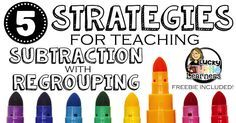 5 Strategies for Teaching Subtraction with Regrouping | Lucky Little Learners