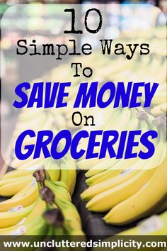 I'll show you 10 Simple Ways to Save Money on Groceries, without wasting your time bouncing between multiple stores or clipping unnecessary coupons.