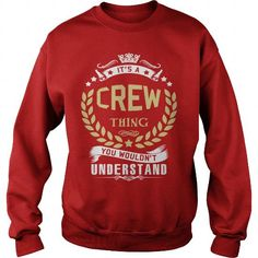CREW .Its a CREW Thing You Wouldnt Understand - CREW Shirt, CREW Hoodie, CREW Hoodies, CREW Year, CREW Name, CREW Birthday LIMITED TIME ONLY. ORDER NOW if you like, Item Not Sold Anywhere Else. Amazing for you or gift for your family members and your friends. Thank you! #crew-sweatshirts #crew #sweatshirts