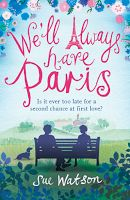 Shaz's Book Blog: Emma's Review: We'll Always Have Paris by Sue Wats...