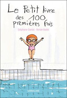 Le petit livre des 100 1ères fois Books To Buy, My Books, Edition Jeunesse, Hundred Days, Album Jeunesse, Reading Club, Balanced Literacy, 100 Days Of School, Children's Book Illustration