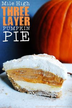 Mile High Three Layer Pumpkin Pie: This no-bake pie is the perfect addition to your holiday dessert table. Holiday Desserts, Holiday Baking, Just Desserts, Holiday Recipes, Delicious Desserts, Dessert Recipes, Yummy Food, Thanksgiving Desserts, Yummy Yummy