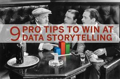 9 Pro Tips To Win At Data #Storytelling - #digitalstorytelling