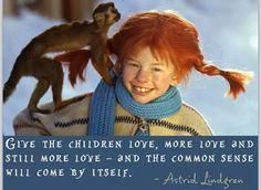 love, children, parenting, common sense, Pippy Longstockings, Astrid Lindgren, quotes, inspiration