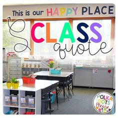 Classroom Quote - This is our HAPPY place by Polka Dots Please Preschool Classroom Themes, Clean Classroom, Polka Dot Classroom, Infant Classroom, New Classroom, Special Education Classroom, Classroom Environment, Kindergarten Classroom, Classroom Wall Quotes
