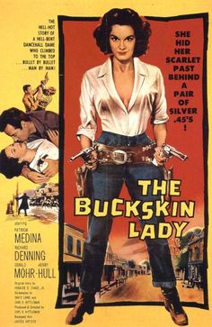 The Buckskin Lady Patricia Medina Cult Western movie poster print 2 Good Girl, Old Western Movies, Hot Stories, Tv Westerns, Movie Poster Art, Le Far West, Vintage Hollywood, Classic Movies, Vintage Movies