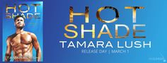 EskieMama & Dragon Lady Reads: Release Day Launch w/Giveaway: Hot Shade by Tamara Lush