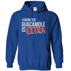 I Know The Guacamole is Extra