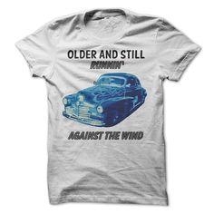 Older and still runnin against the wind T Shirt, Hoodie, Sweatshirt
