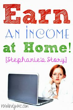 Earn an Income at Home - Stephanie's Story