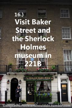 Things a Sherlockian should do: Visit Baker Street and the Sherlock Holmes museum in 221B.