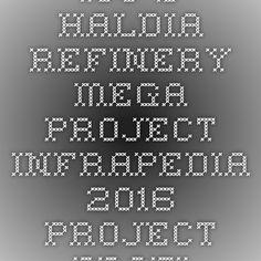 IOC's Haldia Refinery Mega Project-Infrapedia 2016 Project Profile | InfraPedia - Access to Data at Ease