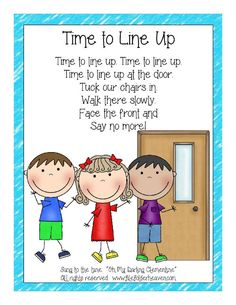 "FREEBIE!! Time to Line Up Classroom Poster --""Time to Line Up"" is an original song and poster to help establish a lining up routine. (Sung to the tune of ""Oh My Darling Clementine"") ""Time to line up. Time to line up."" Time to line up at the door. Tuck our chairs in. Walk there slowly. Face the front and-- Say no more!"" All rights reserved: www.filefolderheaven.com"