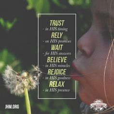 If you do anything today, do this! #Trust #Rely #Promises #Believe #Pray #Miracles #Rejoice #Relax