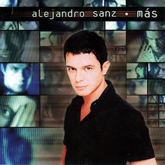 Alejandro Sanz, 'Más' (1997)