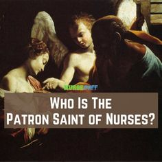 Who Is The Patron Saint of Nurses? #nursebuff #patronsaint #nurses