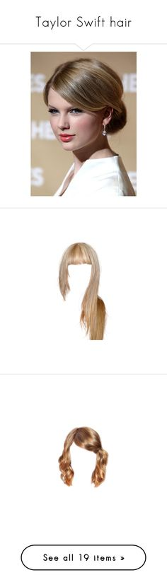 """""""Taylor Swift hair"""" by oncerfsnfic ❤ liked on Polyvore featuring hair, taylor swift, buns, hairstyle, models, doll hair, wigs, blonde, dolls and beauty products"""