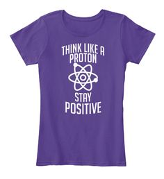 Think Like A Proton, Stay Positive Purple Women's T-Shirt Front