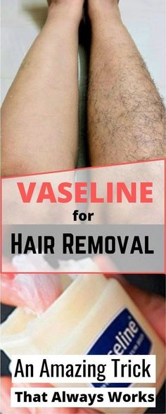 In this article I will show you how you can remove unwanted body hair with vaseline. You can use it on your face, your hands and even your legs to remove any unwanted hair. These Genius Vaseline Hacks Will Make Your Life Infinitely Easier. Natural Hair Removal, Hair Removal Cream, Natural Hair Styles, Permanent Hair Removal, Face Hair Removal, Hair Removal Diy, Hair Removal Remedies, Hair Removal At Home, Leg Waxing At Home