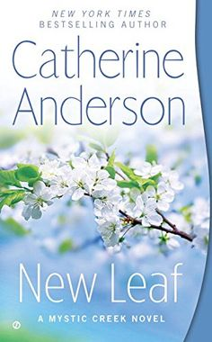 New Leaf: A Mystic Creek Novel by Catherine Anderson http://www.amazon.com/dp/0451418352/ref=cm_sw_r_pi_dp_1Y4Vvb0AXYTQ4