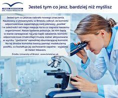 Jesteś tym co jeszcze nabrało nowego znaczenia. Ciekawe odkrycie naukowców z Uniwersytetu w Bristolu :) Brawo! #emc #emcszpitale #nauka