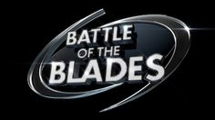 Battle of The Blades - so glad this is back!