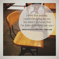 Falling in Love at a Coffee Shop - Landon Pigg #quote #song