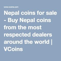 Nepal coins for sale - Buy Nepal coins from the most respected dealers around the world | VCoins