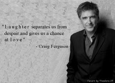 Picture edited by me :) Love this quote ... #CraigFerguson