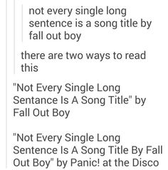 """""""NOT Every long sentence is a song title by fall out boy"""" by p!atd"""
