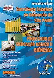 Apostila Concurso Secretaria de Educação do Estado de São Paulo - SEE/SP - 2013: - Cargo: Professor de Educação Básica II - PEB II - Ciências
