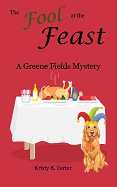 The Fool at the Feast (Greene Fields Mysteries Book 6) by [Carter, Kristy E.]