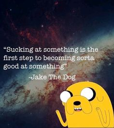 I love Jake the dog's infinite wisdom! True Love Quotes, Daily Quotes, Quotes To Live By, Me Quotes, Qoutes, Random Quotes, Jake The Dogs, Golf Quotes, Blog Writing