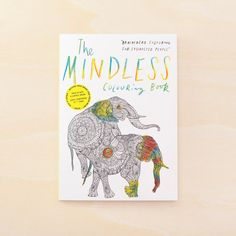 The Mindless Colouring Book - Brain-dead Colouring for Exhausted People