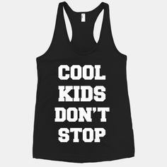 We can't stop and we won't stop, we're the cool kids! Sleep is for losers! Twerk it out in this awesome shirt! #cool #kids #cantstop #wontstop #trend #music #party