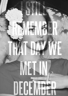 I still remember that day we met in December <3 Lana del Rey: Blue Jeans #Music