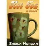 Hot Tea (First book in The Tea Series) (Kindle Edition)By Sheila Horgan