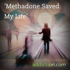 'Methadone Saved My Life'
