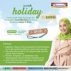 Coba Sunsilk Hijab Recharge dan menangkan #SunsilkHoliday ke Dubai bersama Laudya C Bella.  Tiap beli Sunsilk Shampoo 170ml dan Sunsilk Conditioner 170ml all variant akan mendapatkan 1 i-Kupon. Input di www.kilau.sunsilk.co.id  Periode 16 Agustus - 30 September 2016