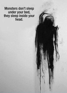 "love the smoke-like figure. ""Monsters don't sleep under your bed, they sleep inside your head."""