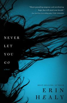 Amazon.com: Never Let You Go eBook: Erin Healy: Kindle Store