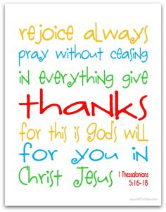 Rejoice Always 1 Thessalonians 5:16-18 #freeprintable TODAY ONLY 10/5/13 @ AllOurDays.com #31Days of FREE Printable Wall Art