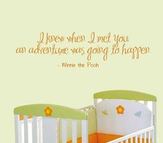 Winnie the Pooh Vinyl wall Decal I knew when I met you an adventure was going to happen Wall quote Custom Color... $19.00, via Etsy.