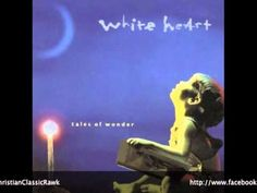 """Track 04 """"Say The Word"""" - Album """"Tales Of Wonder"""" - Artist """"White Heart"""""""