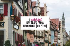 5 Delightful Day Trips from Frankfurt (Airport) – The Overseas Escape