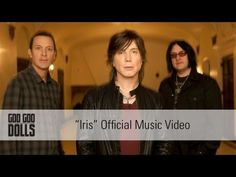 Goo Goo Dolls - Iris [Official Video] IN THE STILLNESS SOUNDTRACK