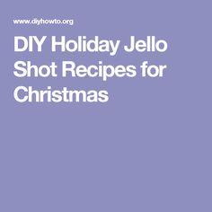 DIY Holiday Jello Shot Recipes for Christmas