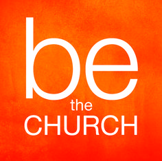 "Christian Inspiration Graphic: ""BE the church."""