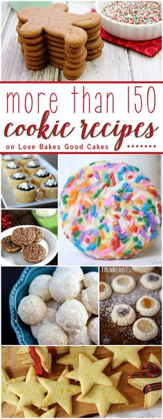 Love Bakes Good Cakes: More than 150 Cookie Recipes in time for the holid...
